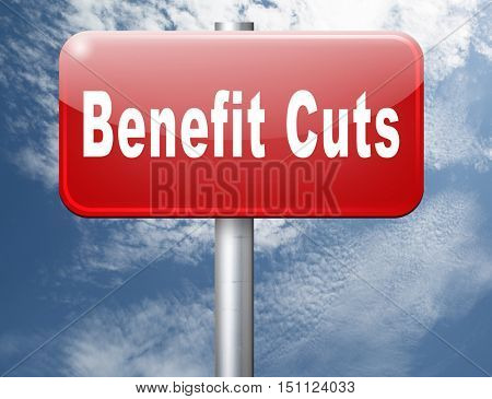 Benefit cuts tax cut on housing child and social works reduce spending, road sign billboard. 3D illustration