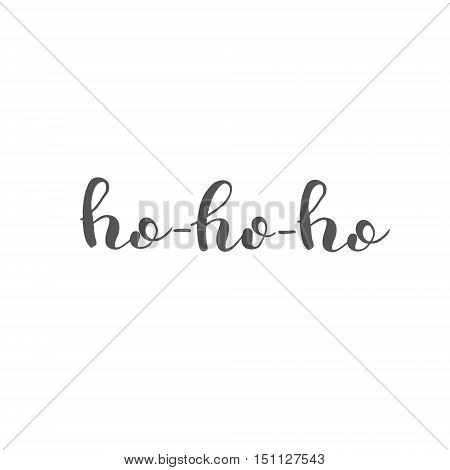 Ho-ho-ho. Brush hand lettering. Inspiring quote. Motivating modern calligraphy. Can be used for photo overlays, posters, holiday clothes, cards and more.