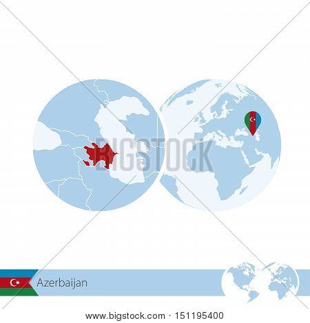 Azerbaijan On World Globe With Flag And Regional Map Of Azerbaijan.