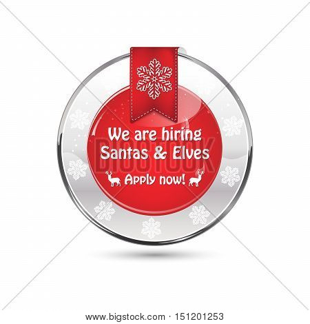 We are hiring Santa and Elves. Apply Now! - glossy icon / sticker with snowflakes