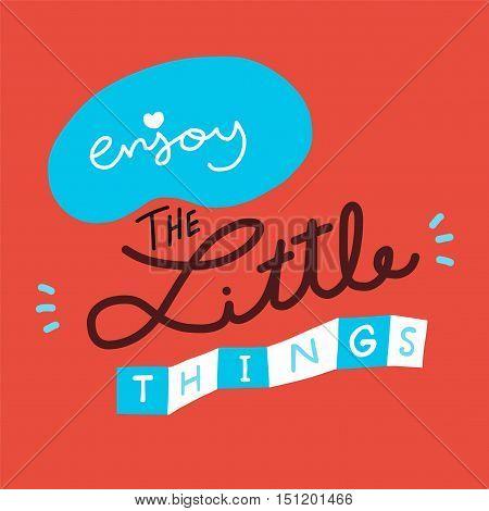 Enjoy the little things word illustration on orange background