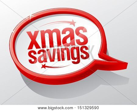 Xmas savings speech bubble symbol, winter holiday sale sign concept