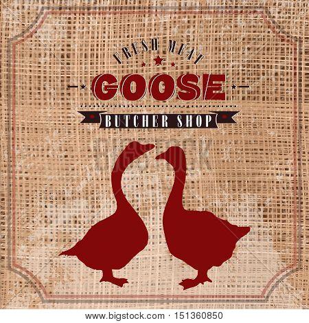 Goose butcher shop vintage emblem meat products template retro style. Goose butchery label on grunge burlap background vector