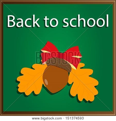 background for school: back to school.acorn on the background of a school blackboard for chalk. vector illustration