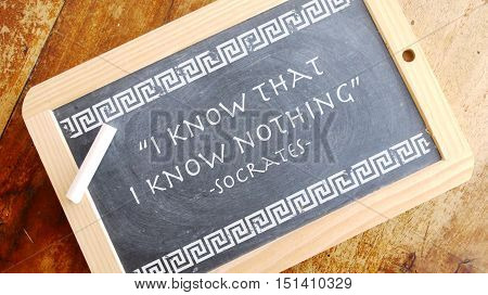 I know that I know nothing, sometimes called the Socratic paradox, is a saying that is derived from Plato s account of the Greek philosopher Socrates.