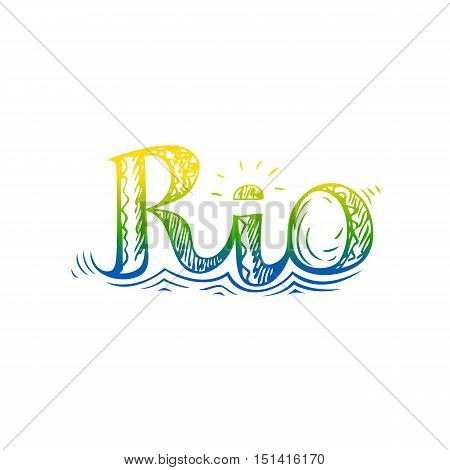 Rio doodle style freehand lettering. Hand drawn sketch. Name of city of Brazil stylized with ocean waves and sun. Concept in three colors of the Brazilian flag. White background. Vector illustration.