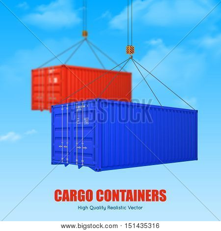 Advertising poster of blue and red cargo containers picked up by crane hooks realistic vector illustration