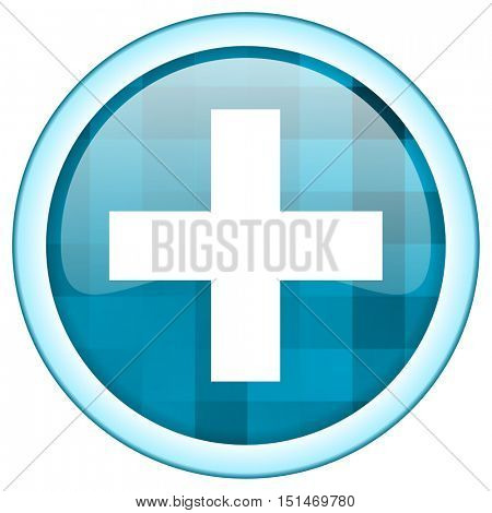 Blue circle vector cross icon. Round internet glossy hospital button. Webdesign graphic element.