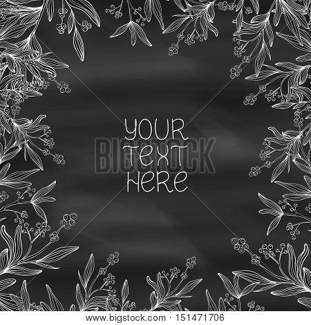 Hand drawn mistletoe frame on blackboard. Vector Christmas frame made on chalkboard background. Romantic Christmas illustration. Greeting card design. Vector mistletoe. Winter template.