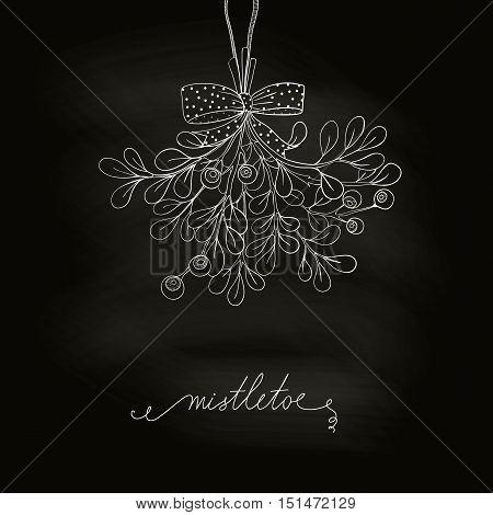 Hand drawn mistletoe in blackboard. Vector Christmas plant made in chalkboard background. Romantic Christmas illustration. Greeting card design. Vector mistletoe. Winter template.