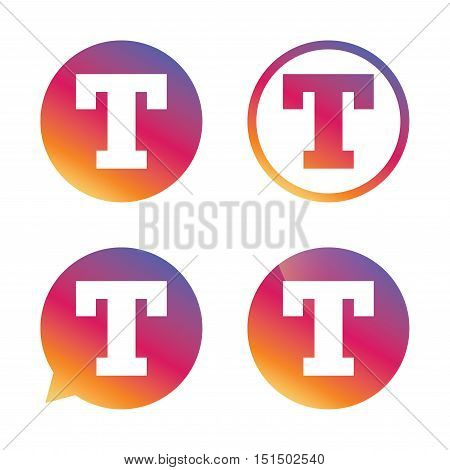 Text edit sign icon. Letter T button. Gradient buttons with flat icon. Speech bubble sign. Vector
