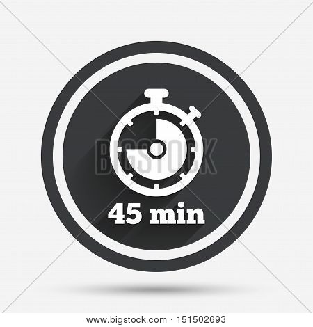 Timer sign icon. 45 minutes stopwatch symbol. Circle flat button with shadow and border. Vector