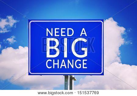 Need a big change blue road sign