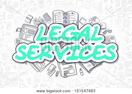 Legal Services - Sketch Business Illustration. Green Hand Drawn Text Legal Services Surrounded by Stationery. Cartoon Design Elements.
