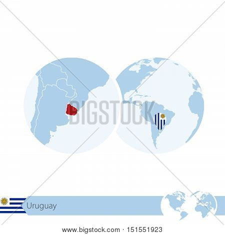 Uruguay On World Globe With Flag And Regional Map Of Uruguay.