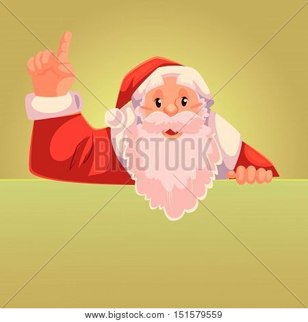 Santa Claus pointing up with place for text below, cartoon style vector illustration on gold background. Half length portrait of Santa drawing attention to text below and pointing up