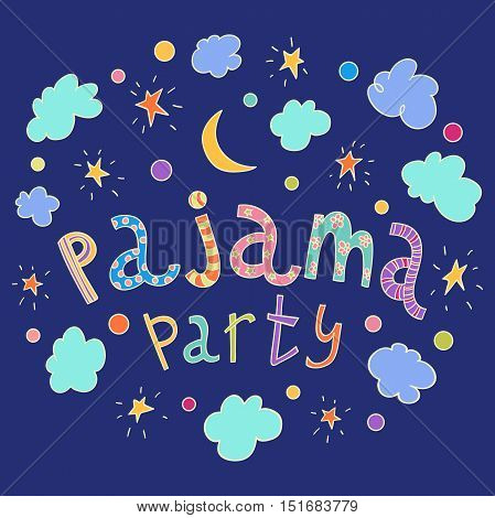 Pajama party. Hand drawn lettering with stars, crescent and clouds. Vector illustration