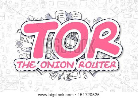 Tor - The Onion Router - Sketch Business Illustration. Magenta Hand Drawn Inscription Tor - The Onion Router Surrounded by Stationery. Doodle Design Elements.