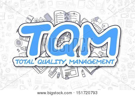 Business Illustration of TQM - Total Quality Management. Doodle Blue Inscription Hand Drawn Cartoon Design Elements. TQM - Total Quality Management Concept.