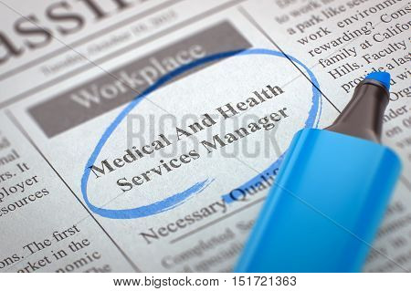 Medical And Health Services Manager - Advertisements and Classifieds Ads for Vacancy in Newspaper, Circled with a Blue Highlighter. Blurred Image with Selective focus. Job Search Concept. 3D.
