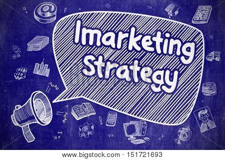 Imarketing Strategy on Speech Bubble. Doodle Illustration of Yelling Loudspeaker. Advertising Concept.