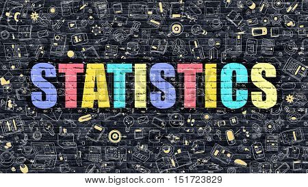 Statistics Concept. Statistics Drawn on Dark Wall. Statistics in Multicolor Doodle Design. Statistics Concept. Modern Illustration in Doodle Design Style of Statistics. Statistics Business Concept.