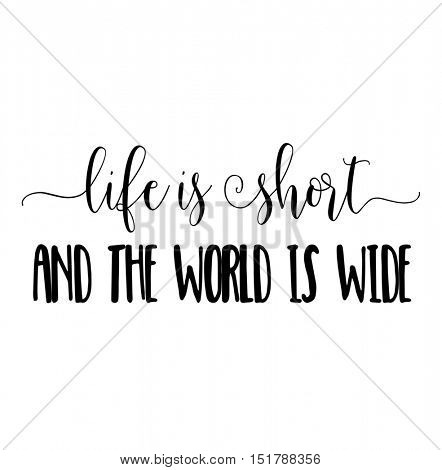 Inspiration Quote - Life is short and the world is wide