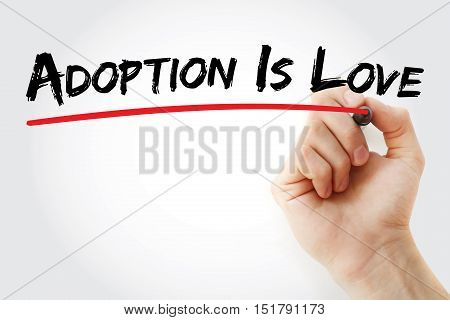 Hand Writing Adoption Is Love With Marker