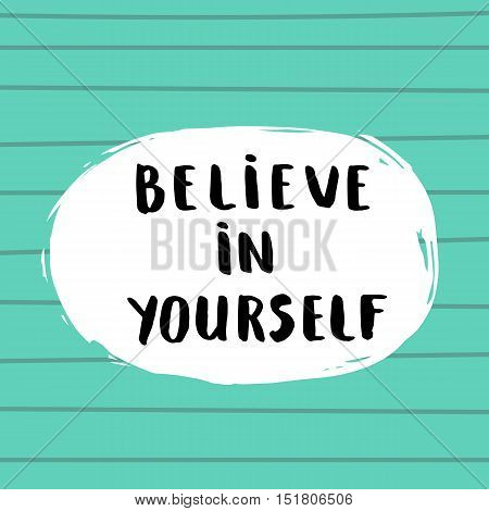 Cute hand drawn doodle postcard card cover with abstract elements stripes and quote believe in yourself. Positive printable template
