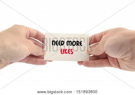 Need more likes text concept isolated over white background