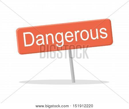 Dangerous red shield with shadow. Danger sign. Danger icon. Do not enter sign. Road sign. Warning danger sign. Isolated vector illustration on white background.