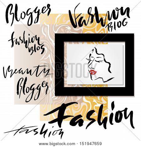 Fashion blogger, grunge artwork for blog spacework. Vector background. Hand drawn lettering.
