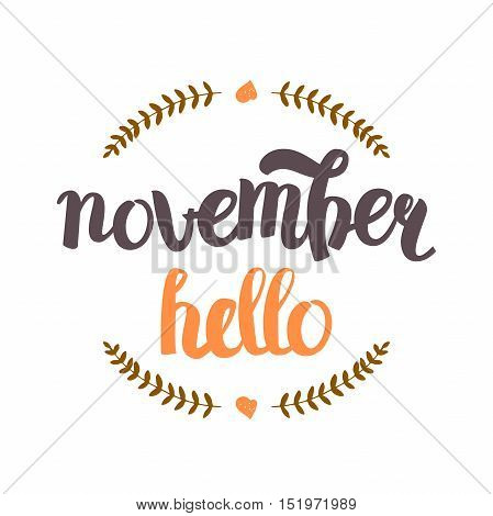 Vector Hand Drawn Lettering. The Trend Calligraphy for banners, labels, signs, prints, posters, web and phone case. November Hello