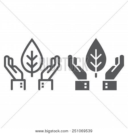 Hands Holding Plant Line And Glyph Icon, Ecology And Energy, Plant Conservation Sign, Vector Graphic
