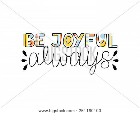Hand Lettering Be Joyful Always. Biblical Background. Christian Poster. New Testament. Scripture Pri