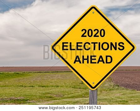 2020 Elections Ahead On Yellow Warning Caution Sign