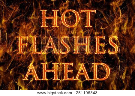 Hot Flashes Ahead With A Flaming Background