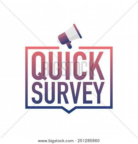 Quick Survey. Badge With Megaphone Icon. Flat Vector Stock Illustration On Red Background.