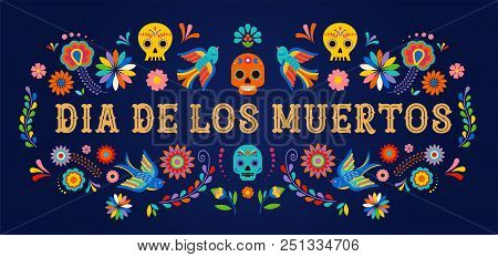 Day Of The Dead, Dia De Los Moertos, Banner With Colorful Mexican Flowers. Fiesta, Holiday Poster, P