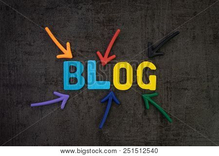 Blog, Web Logs Online Article And Website Concept, Colorful Arrows Pointing To The Word Blog At The