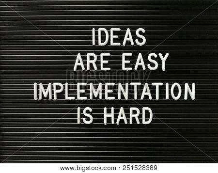 Quote on ideas and implementation