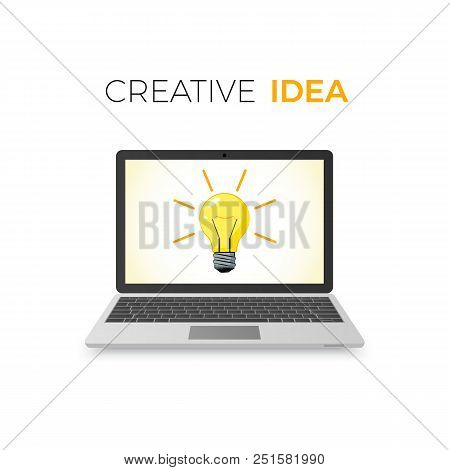 Creative Idea Concept. Business Solution. Lamp On Laptop Screen. Vector Illustration Isolated On Whi