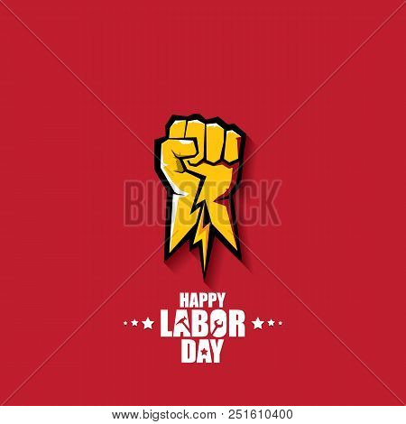 Labor Day Usa Vector Label Or Background. Vector Happy Labor Day Poster Or Banner With Clenched Fist