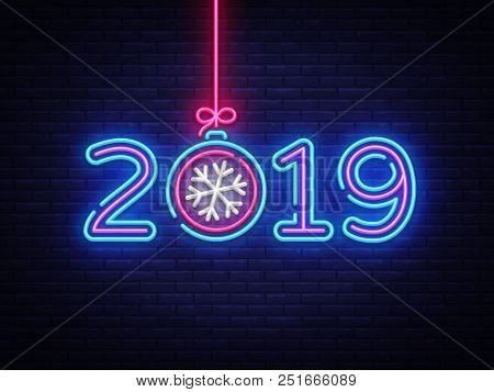 2019 Happy New Year Neon Text. 2019 New Year Design Template For Seasonal Flyers And Greetings Card