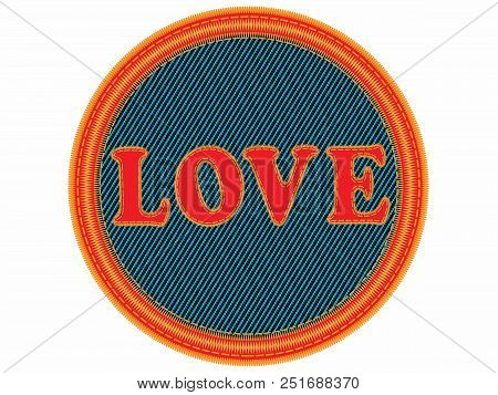 Embroidered Words Love  Background. Vector Illustration. Stock Photo