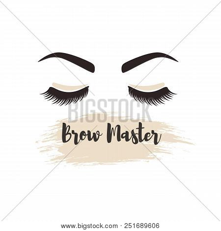 Brows And Lashes Lettering. Vector Illustration. For Beauty Salon, Lash Extensions Maker, Brow Maste