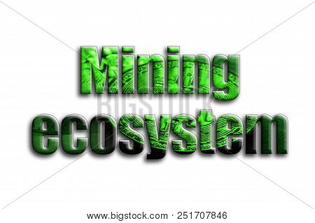 Mining ecosystem. The inscription has a texture of the photography, which depicts several bitcoins on a dollar bills. poster