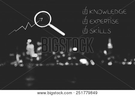 Knowledge Expertise And Skills Conceptual Illustration: Ticked Off Captions Next To Magnifying Glass