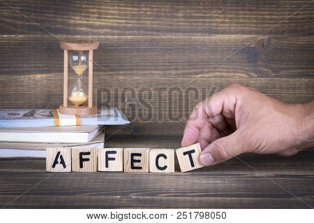 Affect. Wooden Letters On The Office Desk, Informative And Communication Background