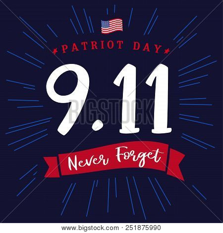 Patriot Day Usa 9/11, Never Forget Lettering Banner. Patriot Day, September 11, We Will Never Forget